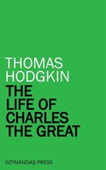 The Life of Charles the Great