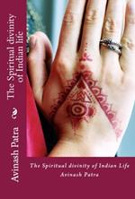 The Spiritual divinity of Indian life