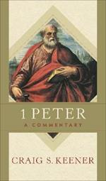 1 Peter: A Commentary