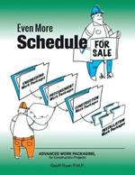 Even More Schedule for Sale: Advanced Work Packaging, for Construction Projects