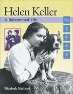 Helen Keller: A Determined Life