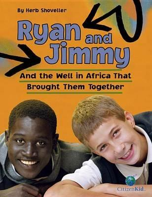 Ryan and Jimmy: And the Well in Africa That Brought Them Together - ,Herb Shoveller - cover