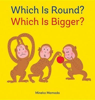 Which is Round? Which is Bigger? - ,Mineko Mamada - cover