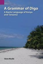 A Grammar of Digo: A Bantu Language of Kenya and Tanzania