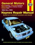 GM; Buick Century, Chevrolet Celebrity, Oldsmobile Ciera, Cutlass CRuiser & Pontiac 6000 (82 -95): Buick Century, Chevrolet Celebrity, Oldsmobile Ciera, Cutlass CRuiser & Pontiac 6000 (1982 thru 1995)