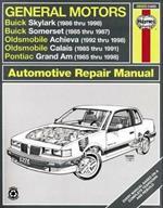 General Motors Buick Skylark & Somerset, Oldsmobile Achieva & Calais, And Pontiac Grand Am (85 - 98): Buick Skylark & Somerset, Oldsmobile Achieva & Calais, And Pontiac Grand Am (1985 thru 1998)