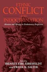Ethnic Conflict and Indoctrination: Altruism and Identity in Evolutionary Perspectives