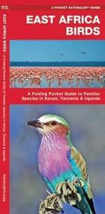 East Africa Birds: A Folding Pocket Guide to Familiar Species in Kenya, Tanzania & Uganda