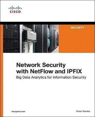 Network Security with NetFlow  and IPFIX: Big Data Analytics for Information Security - Omar Santos - cover