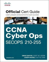 CCNA Cyber Ops SECOPS 210-255 Official Cert Guide - Omar Santos,Joseph Muniz - cover