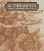 Michelangelo - Divine Draftsman and Designer