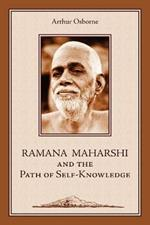 Ramana Maharshi and the Path of Self-Knowledge: A Biography