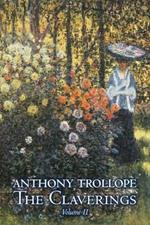 The Claverings, Volume II of II by Anthony Trollope, Fiction, Literary