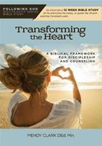 Transforming the Heart: A Biblical Framework for Discipleship and Counseling