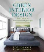 Green Interior Design: The Guide to Sustainable High Style