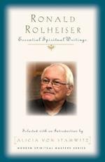 Ronald Rolheiser: Essential Writings