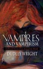 Vampires and Vampirism: Collected Stories from Around the World