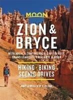 Moon Zion & Bryce (Ninth Edition): Hiking, Biking, Scenic Drives