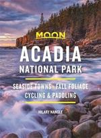 Moon Acadia National Park (Seventh Edition): Seaside Towns, Fall Foliage, Cycling & Paddling