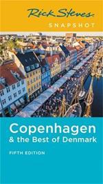 Rick Steves Snapshot Copenhagen & the Best of Denmark (Fifth Edition)