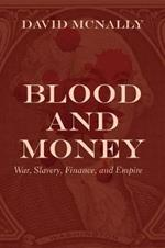 Blood and Money: War, Slavery, Finance, and Empire