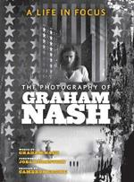 A Life in Focus: The Photography of Graham Nash