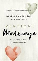 Vertical Marriage: The One Secret That Will Change Your Marriage, Library Edition