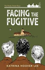 Facing the Fugitive: The Brady Street Boys Book Two