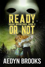 Ready or Not, Grave Intentions, Book 2