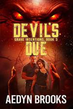 Devil's Due, Grave Intentions, Book 3