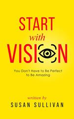 Start with Vision