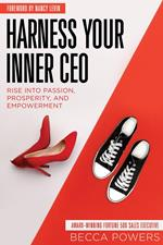 Harness Your Inner CEO: Rise Into Passion, Prosperity, and Empowerment