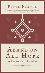 Abandon All Hope: A Postmodern Parable
