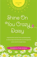 Shine on You Crazy Daisy - Volume 2
