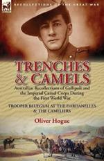 Trenches & Camels: Australian Recollections of Gallipoli and the Imperial Camel Corps During the First World War-Trooper Bluegum at the D