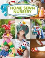 Home Sewn Nursery: 12 Gorgeous Projects to Sew for the Nursery