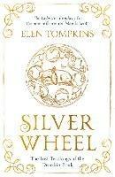 Silver Wheel: The Lost Teachings of the Deerskin Book