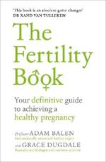 The Fertility Book: Your definitive guide to achieving a healthy pregnancy