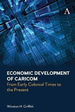 Economic Development of Caricom: From Early Colonial Times to the Present