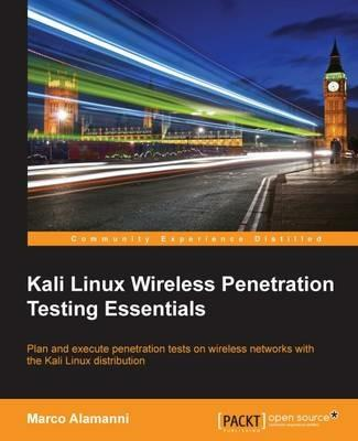 Kali Linux Wireless Penetration Testing Essentials - Marco Alamanni - cover