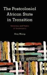 The Postcolonial African State in Transition: Stateness and Modes of Sovereignty