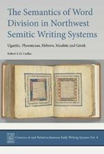 The Semantics of Word Division in West Semitic Writing Systems