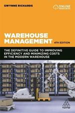 Warehouse Management: The Definitive Guide to Improving Efficiency and Minimizing Costs in the Modern Warehouse