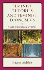 Feminist Theories and Feminist Economics: A Multi-Paradigmatic Approach