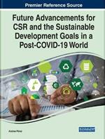 Future Advancements for CSR and the Sustainable Development Goals in a Post-COVID-19 World