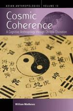 Cosmic Coherence: A Cognitive Anthropology Through Chinese Divination