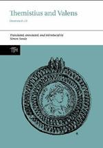 Themistius and Valens: Orations 6-13