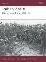 Italian Arditi: Elite Assault Troops 1917-20