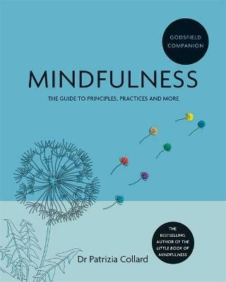 Godsfield Companion: Mindfulness: The guide to principles, practices and more - Dr. Patrizia Collard - cover