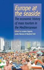 Europe At the Seaside: The Economic History of Mass Tourism in the Mediterranean